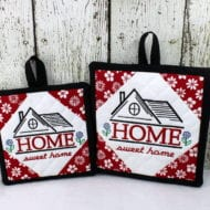 Home Sweet Home Potholders (6x6) (7x7)