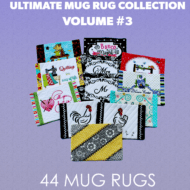 Ultimate Mug Rug Volume 3 DVD! 44 Mug Rugs for 5x7 hoops